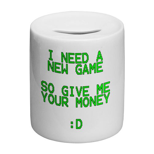 I Need A New Game So Give Me Your Money Novelty Ceramic Money Box